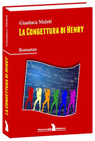 La Congettura di Henry Gianluca Maleti